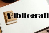 √Contoh Bibliografi : Pengertian, Jenis, Unsur, Fungsi, Manfaat dan Contohnya