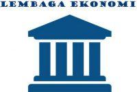 √Contoh Lembaga Ekonomi : Pengertian, Fungsi, Bagian, Jenis, Ciri dan Contohnya