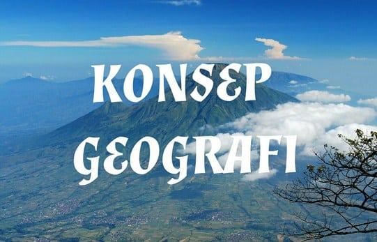 √ Konsep Dasar Geografi : Ruang Lingkup, Struktur dan Aspeknya